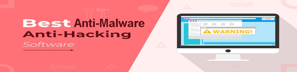 Anti Malware and Anti Hacking